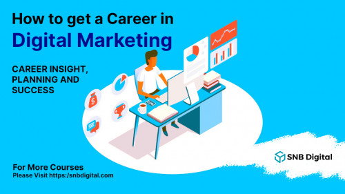How to Get a Career in Digital Marketing